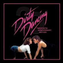Oyendo: Dirty Dancing, 20th Anniversary Edition (John Morris & various artists)